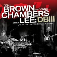 DB III — Dean Brown, Dennis Chamber, Will Lee