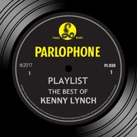 Playlist: The Best Of Kenny Lynch — Kenny Lynch
