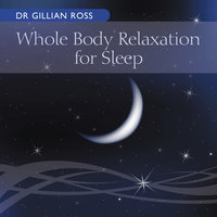 Whole Body Relaxation for Sleep — Dr Gillian Ross