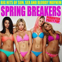 Spring Breakers — Beki Bondage, G String, Bev Benfell, Red Army, Pussy Riot, Neil Young