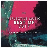 Best of 2017 - Tech House Edition — сборник