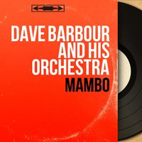 Mambo — Dave Barbour And His Orchestra