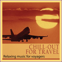 Chill-out for Travel (Relaxing Music for Voyagers) — сборник