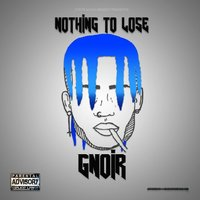Nothing to Lose — Gnoir