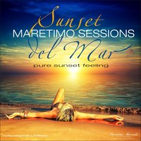 Maretimo Sessions: Sunset Del Mar - Pure Sunset Feeling — DJ Maretimo