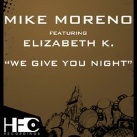 We Give Your Night — Mike Moreno Feat. Elizabeth K