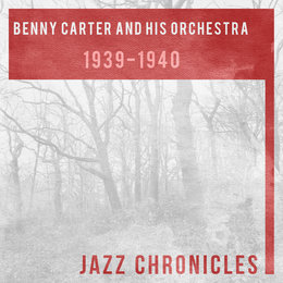1939 - 1940 — Benny Carter and his Orchestra