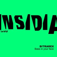 Bass in Your Face — Bitrarex