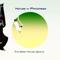 House in Progress (The Deep House Works) — сборник
