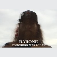 Tomorrow Was Today — Barone