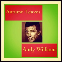 Autumn Leaves — Andy Williams