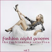 Fashion Night Grooves Vol. 3 — сборник