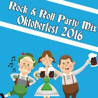 Rock & Roll Party Mix: Oktoberfest 2016 — сборник