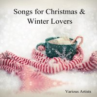 Songs for Christmas & Winter Lovers — сборник