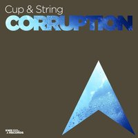 Corruption — Cup & String