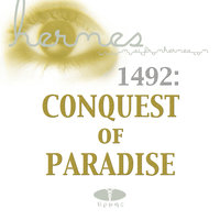 1492: Conquest of Paradise — Ten Sharp, Hermes Music