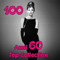 100 Anni 60 Top Collection — сборник