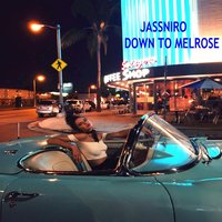 Down to Melrose — Jassniro