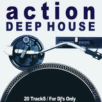 Action Deep House (20 Tracks / For DJ's Only) — сборник