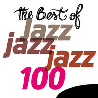 The Best of Jazz - 100 Songs — сборник