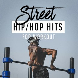 Street Hip-Hop Hits for Workout — Hip Hop All-Stars, Running Hits, Crossfit Junkies, Hip Hop All-Stars, Running Hits, CrossFit Junkies