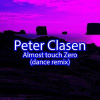 Almost Touch Zero — Peter Clasen