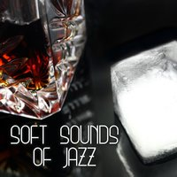 Soft Sounds of Jazz – Cool Smooth Jazz, Relaxing Modern Jazz, Jazz for Dinner, Dinner Background Music, Relaxing Music — Pure Classic Jazz