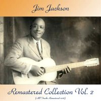 Remastered Collection, Vol. 2 — Jim Jackson, Ann Johnson / Liza Brown / Tampa Red / Speckled Red