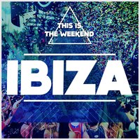 This Is the Weekend: Ibiza — сборник