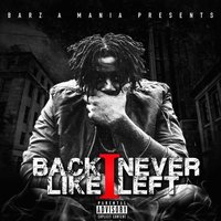Back Like I Never Left — Barz A Mania