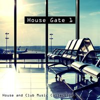 House Gate 1- House And Club Music Collection — сборник
