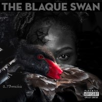 The Blaque Swan — Q.T Bosschic