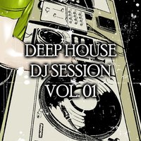 Deep House Session, Vol.01 — сборник