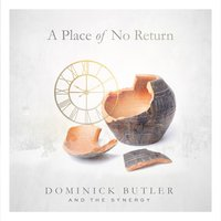 A Place of No Return — Dominick Butler and the Synergy
