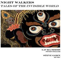 Nightwalkers: Tales of the Invisible World — Laura Simms, Steve Gorn