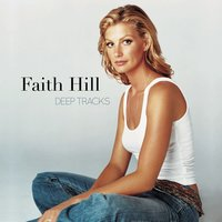 Deep Tracks — Faith Hill