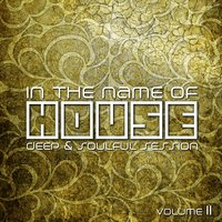 In the Name of House - Deep & Soulful Session #11 — сборник