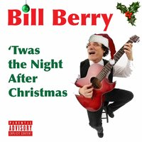 'Twas the Night After Christmas — Bill Berry