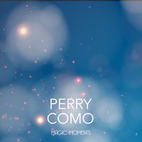 Magic Moments — Perry Como