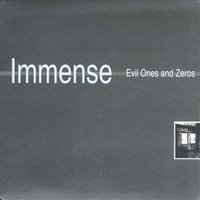 Evil Ones and Zeros — Immense