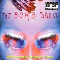 The Bomb Squad (29 Extremely Hardcore Traxx) — сборник