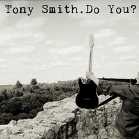 Do You? — Tony Smith
