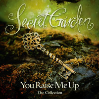 You Raise Me Up - The Collection — Secret Garden
