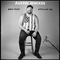 Same Beer Different Day — Austin Jenckes