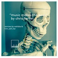 Music Makes the Body — Chris Fortier