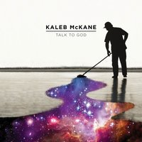 Talk to God — Kaleb McKane