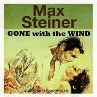 Gone with the Wind — Max Steiner