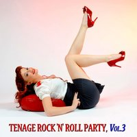 Tenage Rock 'N' Roll Party, Vol.3 — сборник