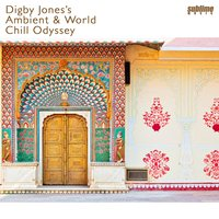Digby Jones's Ambient & World Chill Odyssey — сборник