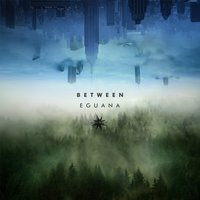 Between — Eguana